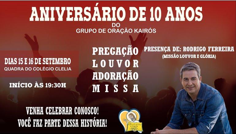 Acontecerá nos dias 15 e 16 de setembro, o aniversário de 10 anos do Grupo de Oração Kairós; venha celebrar esse grande momento!