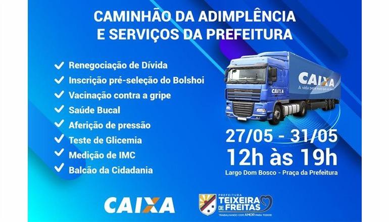 Caminhão da Adimplência da Caixa chega a Teixeira de Freitas e Prefeitura irá oferecer serviços no local
