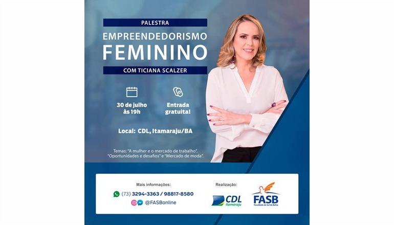 FASB e CDL promovem palestra sobre Empreendedorismo Feminino, em Itamaraju